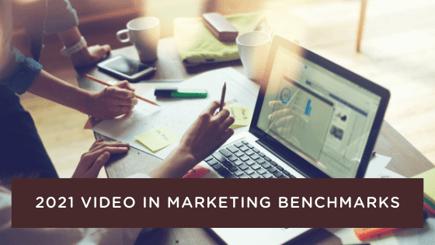 2021 Video in Marketing Benchmarks