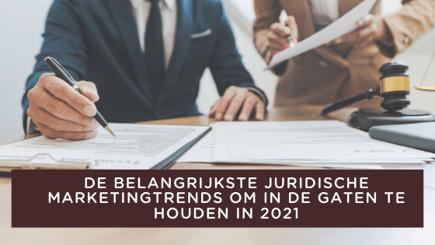 De belangrijkste juridische marketingtrends om in de gaten te houden in 2021