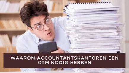 Waarom accountantskantoren een CRM nodig hebben