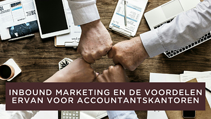 inbound marketing en de voordelen ervan voor accountantskantoren